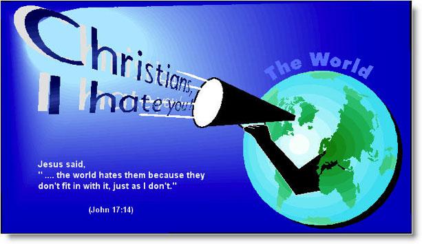 Christians I hate you