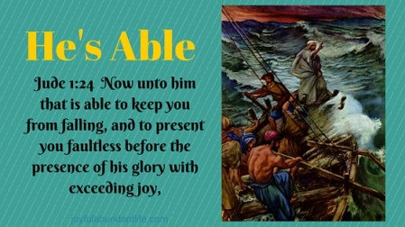 He is Able - When we are not able, our God is able!