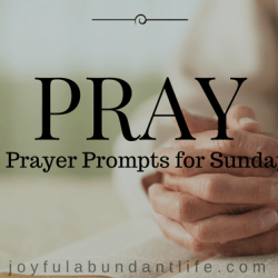 8 Prayer Prompts for Saturday
