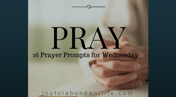 Prayer Prompts for Wednesday