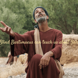 What can blind Bartimaeus teach us about Salvation?