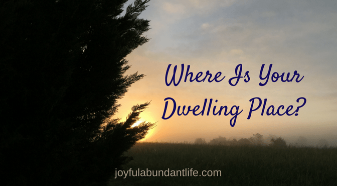 Where Is Your Dwelling Place