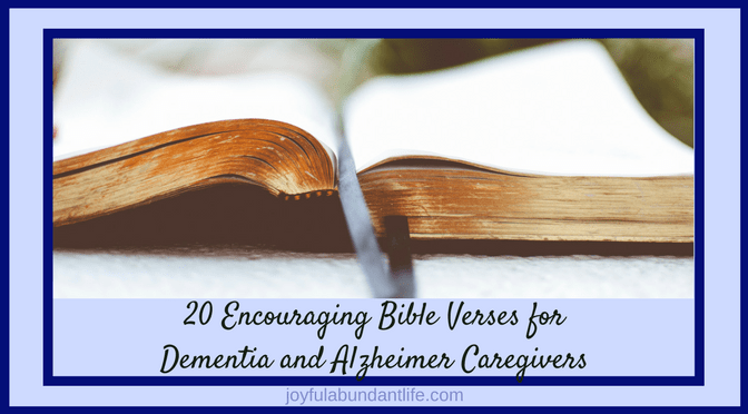 20 Encouraging Bible Verses for Caregivers of Dementia and Alzheimer Patients