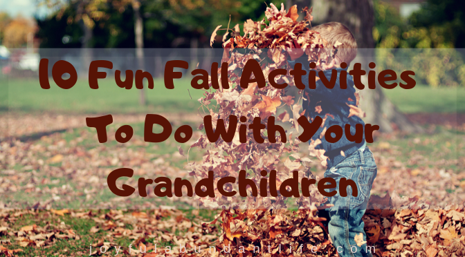 10 FunFall Break Activities To Do With Your Grandchildren