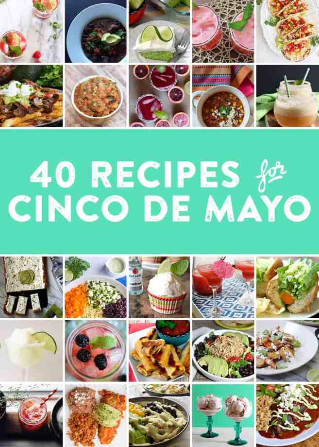 34 of the best Cinco de Mayo inspired recipes! Everything from cocktail recipes, dessert recipes, salsa recipes and dinner ideas for Cinco de Mayo. Pin for later!