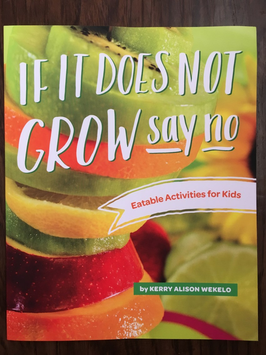 If It Does Not Grow, Say No - Eatable Activities for Kids to encourage healthy eating