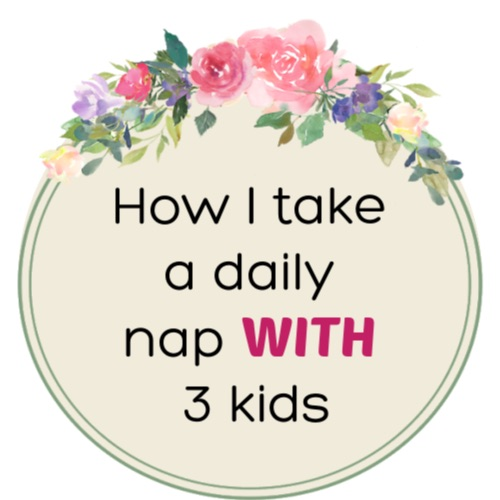 How I take a daily nap with 3 kids