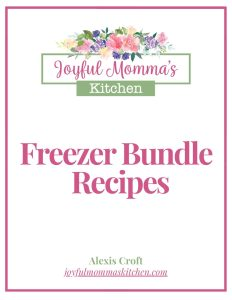 Joyful Momma's Kitchen - Freezer Bundle Recipes