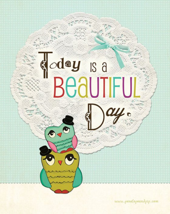Original illustration by Penelope and Pip, Today is a Beautiful Day