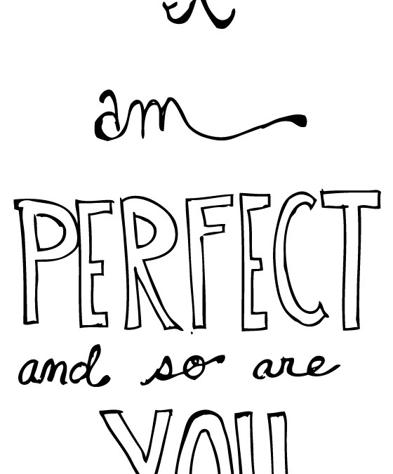 I Am Perfect And So Are You