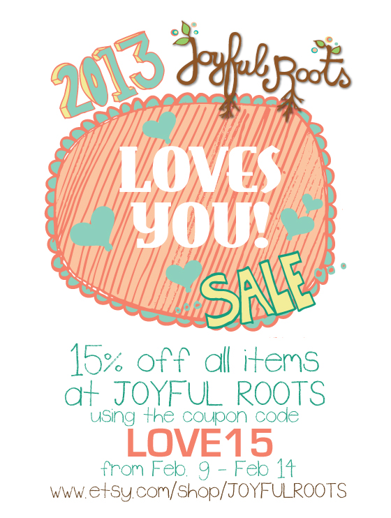2013 Valentine's Day Sale Joyful Roots