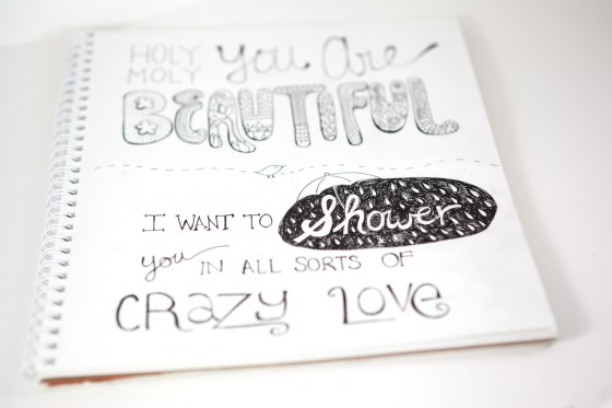 I Want To Shower You With Crazy Love Hand Lettered Illustration by Kimberly Kling Joyful Roots