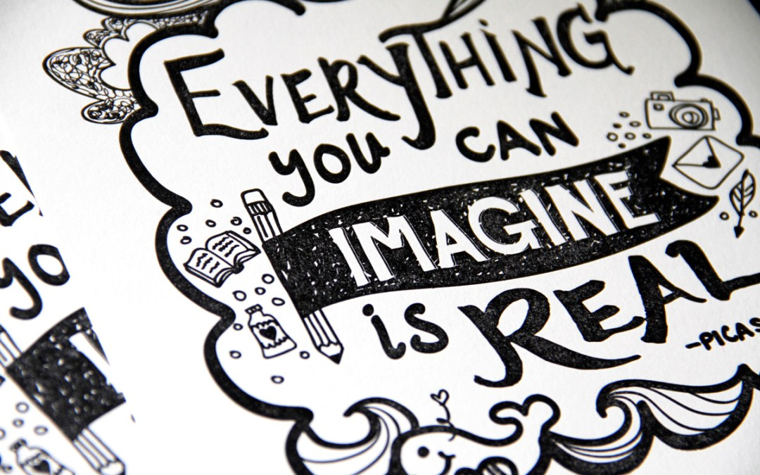 Everything You Can Imagine Is Real Letterpress Print