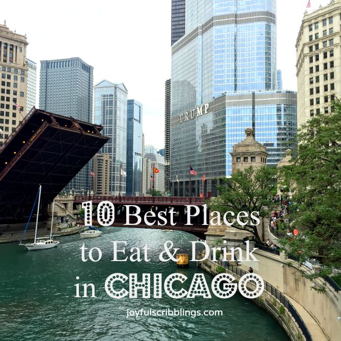 10 best places to eat drink in chicago joyful scribblings for Where to stay in chicago
