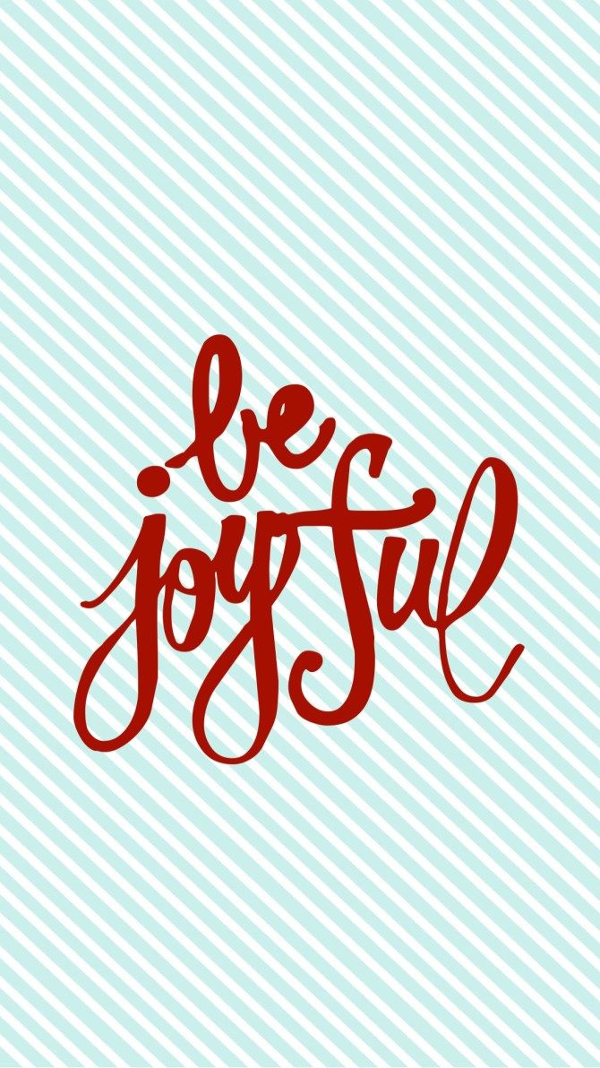 be joyful wallpaper