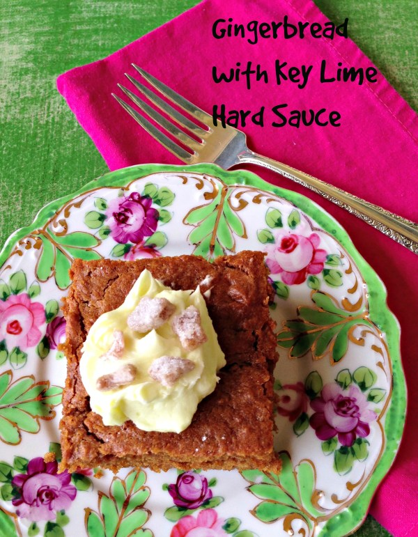 Gingerbread with Key Lime Hard Sauce