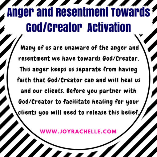 Anger and Resentment Towards Creator/God Sacred Activation