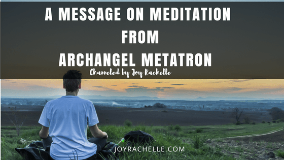 A Message on Meditation from Archangel Metatron