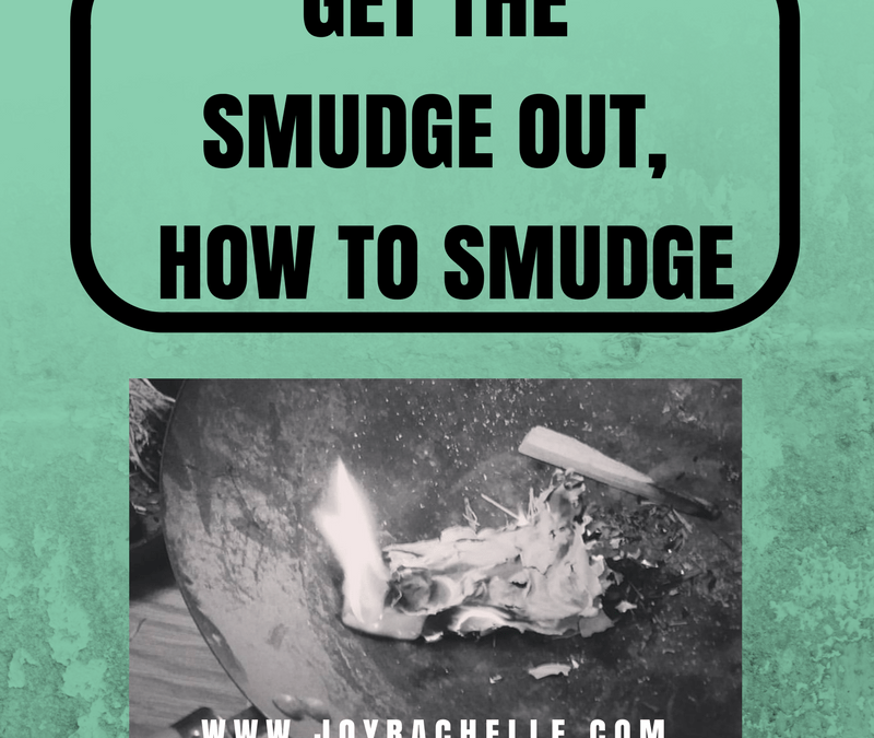 How to Smudge