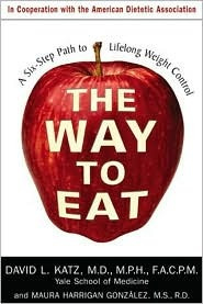 cover of The Way to Eat by David L. Katz and Maura Gonzalez