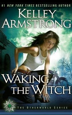 cover of Waking the Witch by Kelley Armstrong