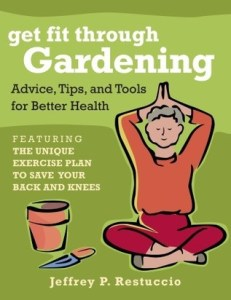 cover of Get Fit Through Gardening by Jeffrey P. Restuccio