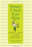 cover of Smart Chefs Stay Slim by Allison Adato