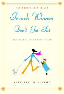 cover of French Women Don't Get Fat by Mireille Guiliano