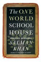 cover of The One World Schoolhouse by Salman Khan