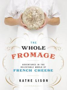 cover of The Whole Fromage by Kathe Lison