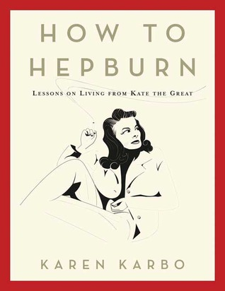 cover of How to Hepburn by Karen Karbo