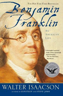 Benjamin Franklin Benjamin Franklin by Walter Isaacson