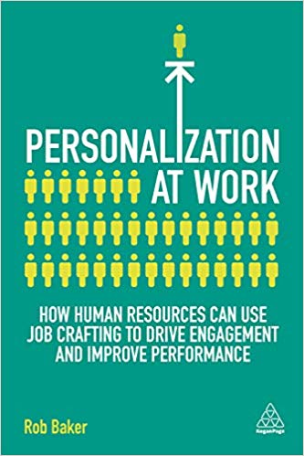 Book cover: Personalization at Work: How HR Can Use Job Crafting to Drive Performance, Engagement and Wellbeing