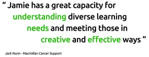Jamie has a great capacity for understanding diverse learning needs