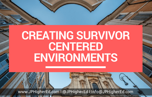 Higher Education, Survivor Centered environments