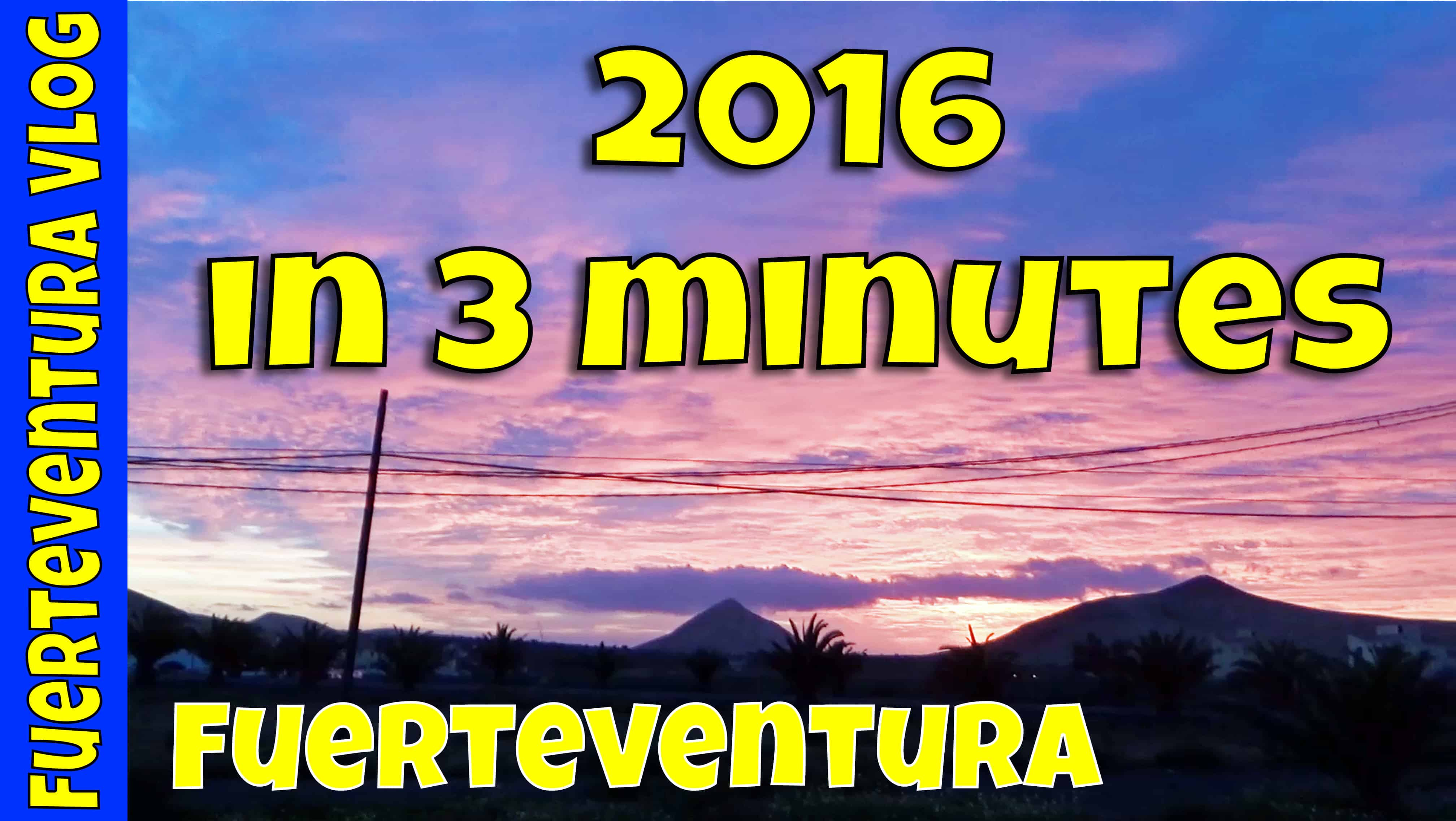 Fuerteventura - 2016 in 3 minutes