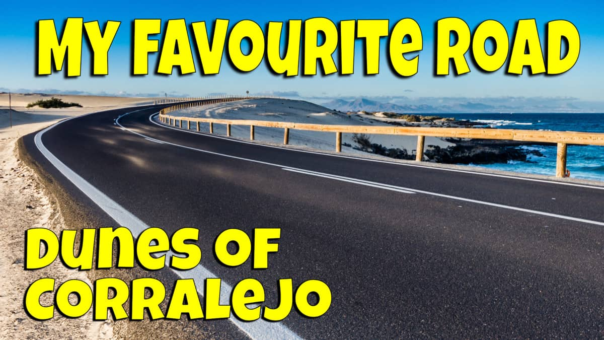 My favourite road in Fuerteventura