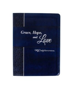Grace, Hope & Love My Daily Devotional
