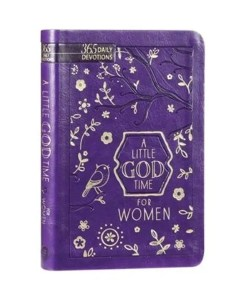 A Little God Time For Women 365 Daily Devotions