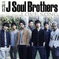 Love Song - J Soul Brothers