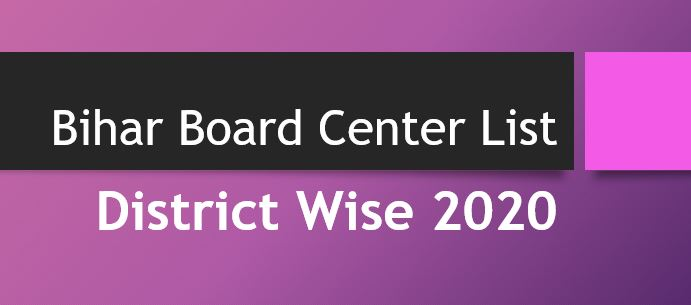 Bihar Board Center List For 10th and 12th class