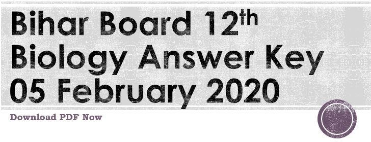Bihar Board Inter Biology Answer Key 2020