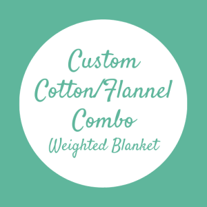Custom Cotton or Flannel Weighted Blanket