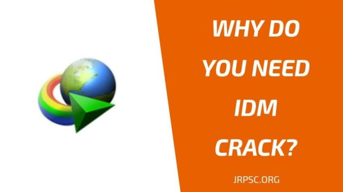 Why do you need IDM Crack?