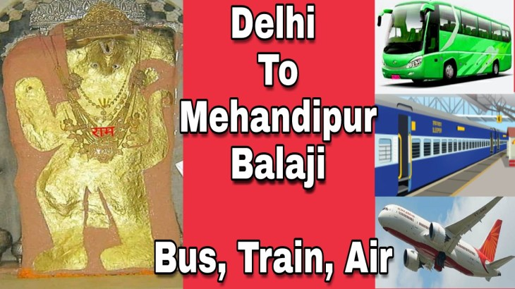 Delhi To Mehandipur Balaji Bus |Train | Air