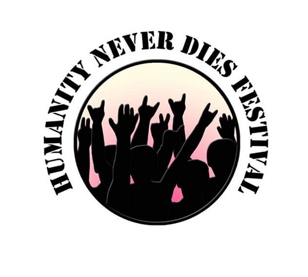 HUMANITY NEVER DIES FESTIVAL