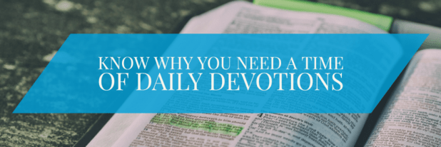 know-why-you-need-a-time-of-daily-devotions