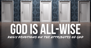 God is all-wise - Daily Devotions on the Attributes of God