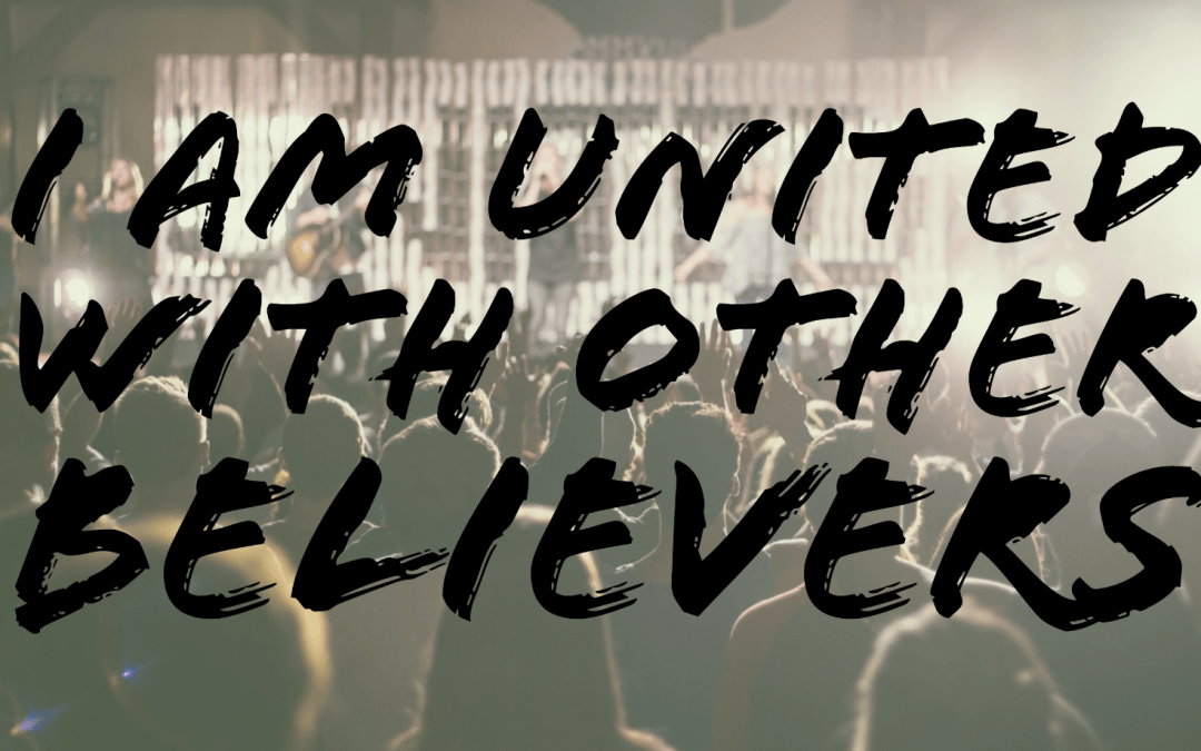I am united with other believers