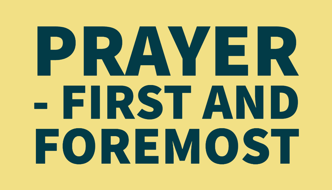 Prayer – first and foremost